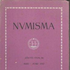 Catálogos y Libros de Monedas: NUMISMA. AÑO VII. NÚM. 26. MAYO-JUNIO 1957. Lote 166511409