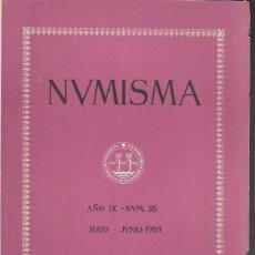Catálogos y Libros de Monedas: NUMISMA. AÑO IX. NÚM. 38. MAYO-JUNIO 1959. Lote 166511550