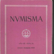 Catálogos y Libros de Monedas: NUMISMA. AÑO IX. NÚM. 36. ENERO-FEBRERO 1959. Lote 166511570