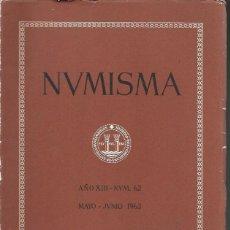 Catálogos y Libros de Monedas: NUMISMA. AÑO XIII. NÚM. 62. MAYO-JUNIO 1963. Lote 166511726