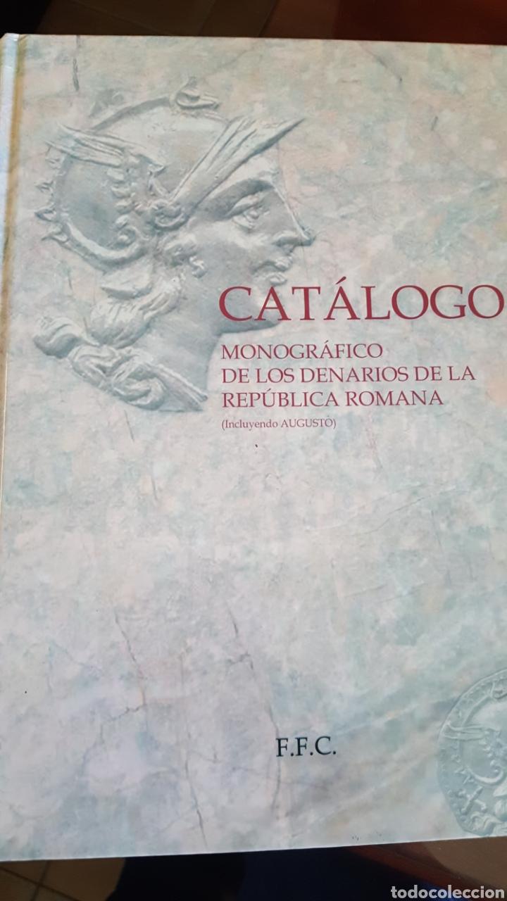 CATALOGO MONOGRÁFICO DE LOS DENARIOS DE LA REPUBLICA ROMANA (Numismática - Catálogos y Libros)