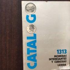 Catálogos y Libros de Monedas: 1313 MONEDAS INTERESANTES Y CURIOSAS. LÉRIDA. Lote 167970577