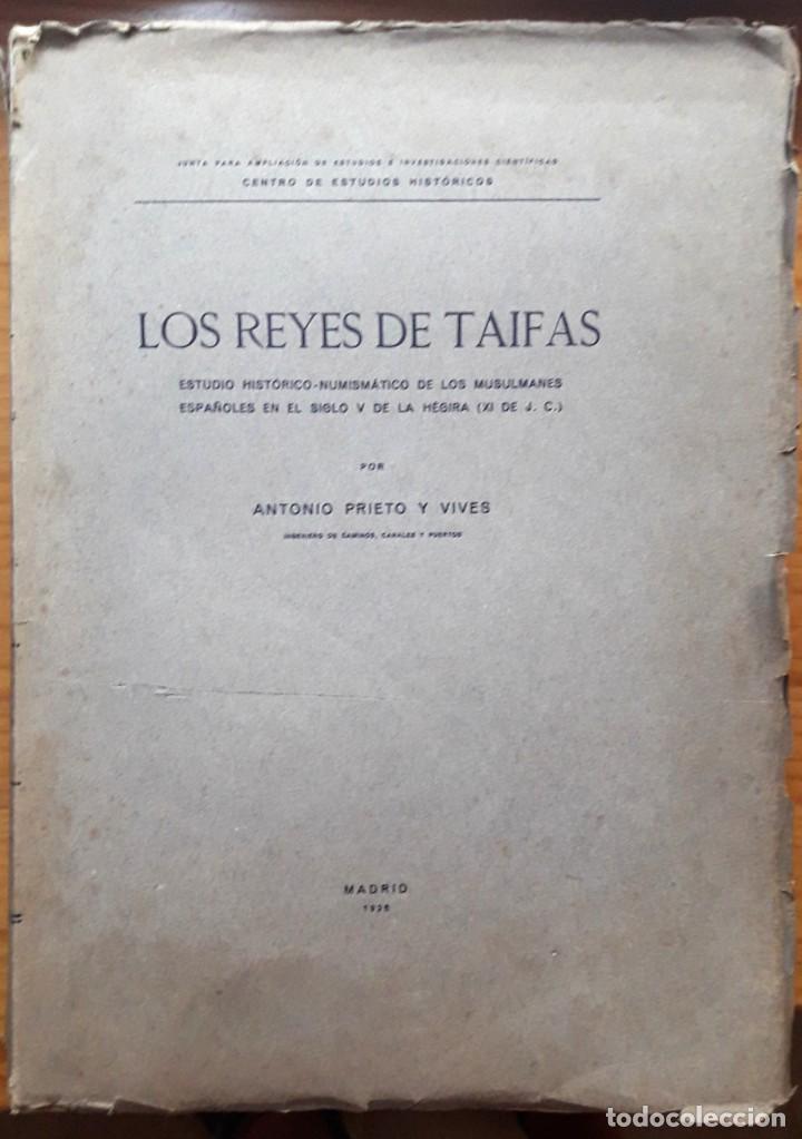LOS REYES DE TAIFAS. ESTUDIO HISTÓRICO NUMISMÁTICO...(A. PRIETO Y VIVES 1926) SIN USAR (Numismática - Catálogos y Libros)