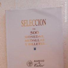 Catálogos y Libros de Monedas: CATÁLOGO SUBASTA AUREO & CALICÓ. SELECCIÓN 500 MONEDAS, MEDALLAS Y BILLETES. BARCELONA MARZO 2010.. Lote 169461992