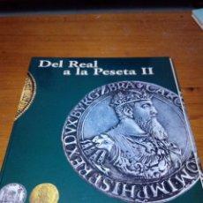 Catálogos y Libros de Monedas: DEL REAL A LA PESETA II. SIN MONEDAS. EST18B1. Lote 169499496