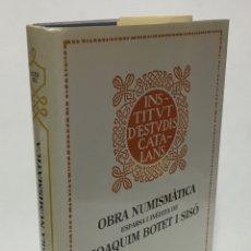 Catálogos y Libros de Monedas: OBRA NUMISMÀTICA ESPARSSA I INÈDITA DE JOAQUIM BOTET I SISÓ. - CRUSAFONT I SABATER, M.. Lote 169973248