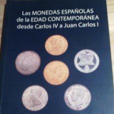 Catálogos y Libros de Monedas: LAS MONEDAS DE CARLOS IV A JUAN CARLOS I. Lote 170937365