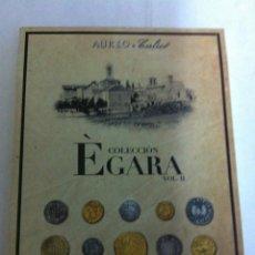 Catálogos y Libros de Monedas: CATÁLOGO SUBASTA - COLECCIÓN EGARA-VOL.II -26 ABRIL 2017- 183 PÁGINAS. Lote 171089293