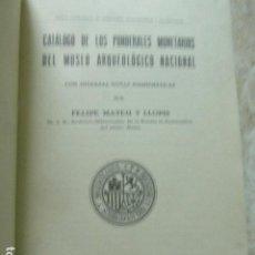 Catálogos y Libros de Monedas: CATALOGO DE LOS PONDERALES MONETARIOS DEL MUSEO ARQUEOLOGICO NACIONAL. FELIPE MATEU. MADRID, 1934.. Lote 171089345