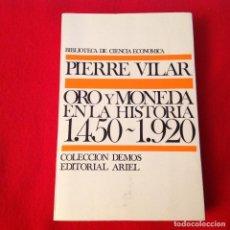 Catálogos y Libros de Monedas: ORO Y MONEDA EN LA HISTORIA 1450-1920, DE PIERRE VILAR, EDIT. ARIEL, 506 PAGINAS, EN RÚSTICA.. Lote 171663898