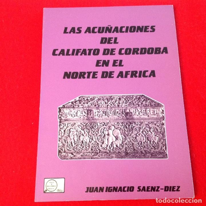 LAS ACUÑACIONES DEL CALIFATO DE CÓRDOBA EN EL NORTE DE ÁFRICA, DE J.I. SÁENZ DIEZ, EDIT. VICO 1984, (Numismática - Catálogos y Libros)