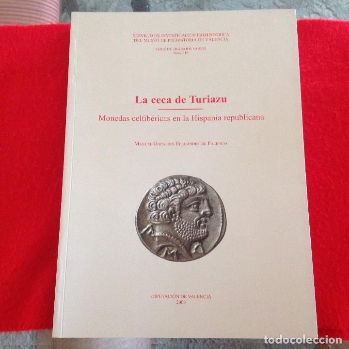 LA CECA DE TURIAZU, DE MANUEL GOZALVEZ, EDITA LA DIP. DE VALENCIA 2009, 276 PAGINAS, RÚSTICA, NUEVO. (Numismática - Catálogos y Libros)