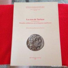 Catálogos y Libros de Monedas: LA CECA DE TURIAZU, DE MANUEL GOZALVEZ, EDITA LA DIP. DE VALENCIA 2009, 276 PAGINAS, RÚSTICA, NUEVO.. Lote 172283027