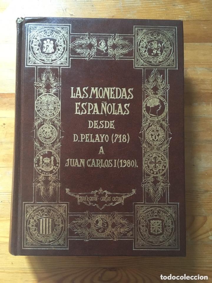 MONEDAS ESPAÑOLAS - DESDE PELAYO (718) A JUAN CARLOS I(1980) CASTAN - CAYON - 1979 (Numismática - Catálogos y Libros)