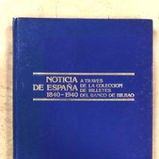Catálogos y Libros de Monedas: NOTICIA DE ESPAÑA (1840-1940) A TRAVÉS DE LA COLECCIÓN DE BILLETES DEL BANCO DE BILBAO.. Lote 172781437