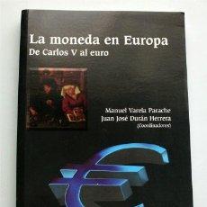 Catálogos y Libros de Monedas: LA MONEDA EN EUROPA. DE CARLOS V AL EURO. Lote 173869733