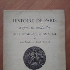 Catálogos y Libros de Monedas: HISTOIRE DE PARIS D'APRÈS LES MÉDAILLES DE LA RENAISSANCE AU XXE SIÈCLE (BABELON & JACQUIOT, 1951). Lote 173957450