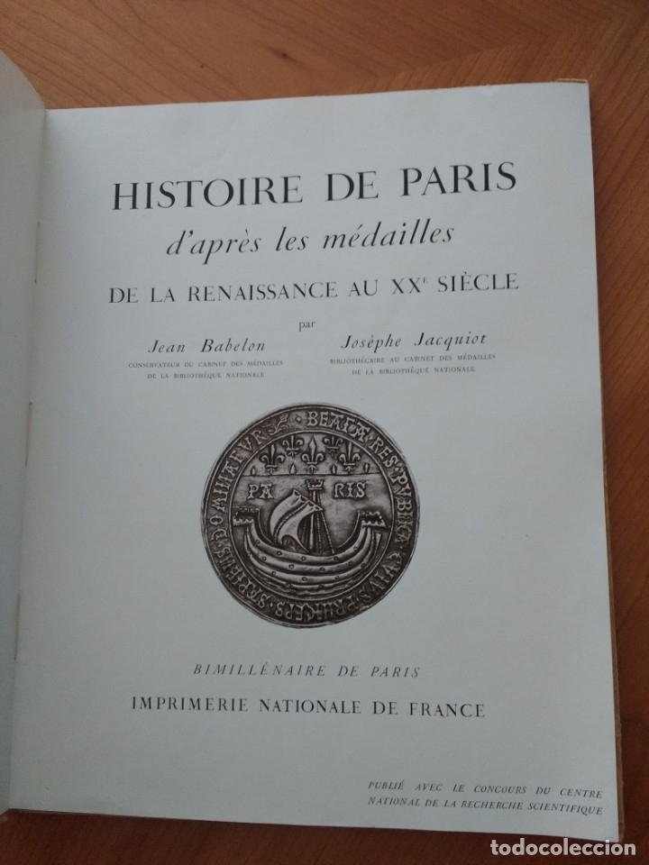 Catálogos y Libros de Monedas: HISTOIRE DE PARIS D'APRÈS LES MÉDAILLES DE LA RENAISSANCE AU XXe SIÈCLE (BABELON & JACQUIOT, 1951) - Foto 2 - 173957450