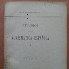 Catálogos y Libros de Monedas: ESTUDIOS SOBRE NUMISMÁTICA ESPAÑOLA. EL MARAVEDÍ, SU GRANDEZA Y DECADENCIA. NARCISO SENTENACH (1909). Lote 173961014