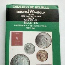 Catálogos y Libros de Monedas: CATÁLOGO BOLSILLO MONEDAS JOSÉ NAPOLEÓN 1808 A JUAN CARLOS I. BILLETES II REPUBLICA Y ESTADO ESPAÑOL. Lote 174045868