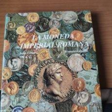Catálogos y Libros de Monedas: LA MONEDA IMPERIAL ROMANA, FIRMADO POR CARLOS CASTÁN. Lote 174334995
