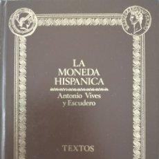 Catálogos y Libros de Monedas: LA MONEDA HISPÁNICA. LÁMINAS Y TEXTOS. ANTONIO VIVES Y ESCUDERO.. Lote 175621280
