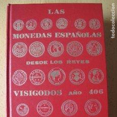 Catálogos y Libros de Monedas: LAS MONEDAS ESPAÑOLAS DESDE LOS REYES VISIGODOS (AÑO 406 ) A JUAN CARLOS Iº.- J.R. CAYON, C.CASTAN. Lote 176434582