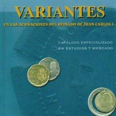 Catálogos y Libros de Monedas: VARIANTES EN LAS ACUÑACIONES DEL REINADO DE JUAN CARLOS I. Lote 279449048