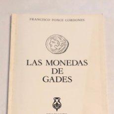 Catálogos y Libros de Monedas: LAS MONEDAS DE GADES. FRANCISCO PONCE CORDONES. ED. DE LA CAJA DE AHORROS DE CADIZ. 1980. PAGS: 74. Lote 176766298