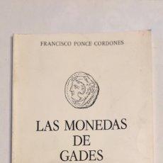 Catálogos y Libros de Monedas: LAS MONEDAS DE GADES. FRANCISCO PONCE CORDONES. ED. DE LA CAJA DE AHORROS DE CADIZ. 1980. PAGS: 74. Lote 176766364