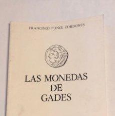 Catálogos y Libros de Monedas: LAS MONEDAS DE GADES. FRANCISCO PONCE CORDONES. ED. DE LA CAJA DE AHORROS DE CADIZ. 1980. PAGS: 74. Lote 176766449