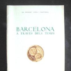 Catálogos y Libros de Monedas: BARCELONA A TRAVÉS DELS TEMPS FREDERIC UDINA I MARTORELL 1971 MEDALLES D'OR I ARGENT ENCUNYACIONS. Lote 177189238