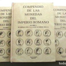 Catálogos y Libros de Monedas: COMPENDIO DE LAS MONEDAS DEL IMPERIO ROMANO. VOLUMEN I, II Y III. JUAN R. CAYÓN. Lote 177265067