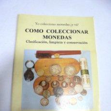 Catálogos y Libros de Monedas: COMO COLECCIONAR MONEDAS. CLASIFICACION, LIMPIEZA Y CONSERVACION. JAIME PAZ BERNARDO. 1º ED. 1995. Lote 177338760
