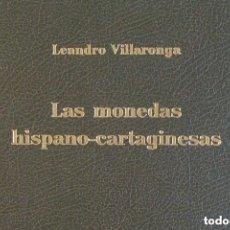 Catálogos y Libros de Monedas: LAS MONEDAS HISPANO-CARTAGINESAS - L. VILLARONGA - INVESTIGADORES Y COLECCIONISTAS - MUY BUEN ESTADO. Lote 177622133