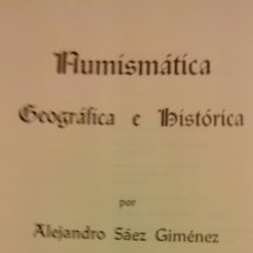 Catálogos y Libros de Monedas: NUMÍSMÁTICA GEOGRAFICA E HISTORICA. ALEJANDRO SAEZ GIMENEZ, TOMO I,FOTOS MONEDAS 1973. Lote 177986588