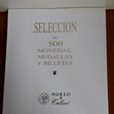 Catálogos y Libros de Monedas: CATALOGO SUBASTA AUREO SELECCION 500 MONEDAS,MEDALLAS Y BILLETES. MARZO 2017. Lote 178024210
