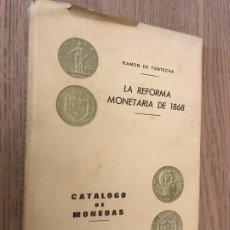 Catálogos y Libros de Monedas: CATALOGO LA REFORMA MONETARIA DE 1868 - RAMON DE FONTECHA - 1965. EJEMPLAR Nº 18 . Lote 178652033