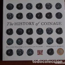 Catálogos y Libros de Monedas: THE HISTORY OF COINAGE - NUMISMATIC MUSEUM - ATENAS. Lote 178717996