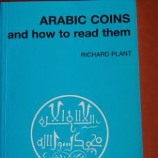 Catálogos y Libros de Monedas: RICHARD PLANT ARABIC COINS AND HOW TO READ THEM. SPINK. Lote 178718005