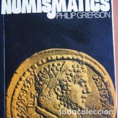 Catálogos y Libros de Monedas: PHILIP GRIERSON - NUMISMATICS. Lote 178718008
