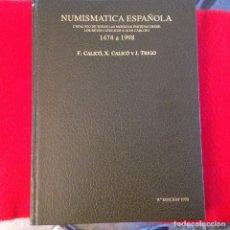 Catálogos y Libros de Monedas: NUMISMATICA ESPAÑOLA DESDE LOS REYES CATÓLICOS HASTA JUAN CARLOS I, CALICÓ Y TRIGO, 1998, 766 PAGINA. Lote 178925406