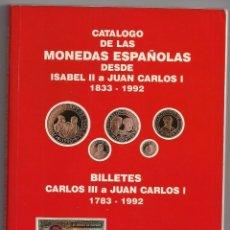 Catálogos y Libros de Monedas: CATÁLOGO DE LAS MONEDAS ESPAÑOLAS DESDE ISABEL II A JUAN CARLOS I / 1833 - 1992. Lote 179336860