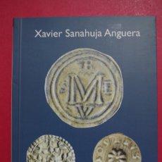 Catálogos e Livros de Moedas: LA MONEDA MUNICIPAL A REUS I EL SEU ANTORN ( S.XV - XVIII ) - XAVIER SANAHUJA ANGUERA - 2005. Lote 179523078