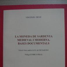 Catálogos y Libros de Monedas: LA MONEDA DE SARDENYA MEDIEVAL I MODERNA . BASES DOCUMENTALS - VINCENZO DESSI - CRUSAFONT. Lote 179524996