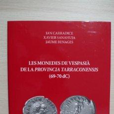 Catálogos y Libros de Monedas: LES MONEDES DE VESPASIA DE LA PROVINCIA TARRACONENSIS ( 69 - 70 DC ) CARRADICE - SANAHUJA - BENAGES. Lote 180009120