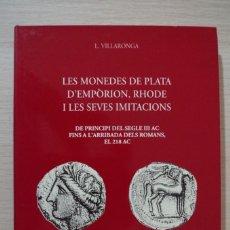 Catálogos y Libros de Monedas: LES MONEDES DE PLATA D'EMPORION, RHODE I LES SEVES IMITACIONS - L. VILLARONGA. Lote 180013190