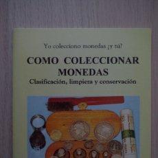 Catálogos y Libros de Monedas: COMO COLECCIONAR MONEDAS - JAIME PAZ BERNARDO - 1ª EDICION , 1995. Lote 180045641