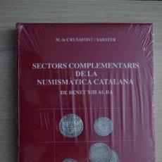 Catálogos y Libros de Monedas: SECTORS COMPLEMENTARIS DE LA NUMISMATICA CATALANA DE BENETXIIIALBA - M. CRUSAFONT I SABATER - 2019. Lote 180045795
