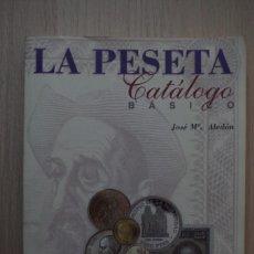 Catálogos y Libros de Monedas: LA PESETA CATALOGO BASICO - JOSE MARIA ALEDON - EDICION 1997. Lote 180045892